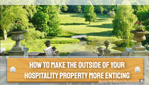 How to Make the Outside of Your Hospitality Property More Enticing