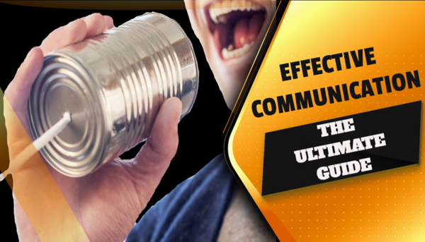 Effective Communications-The Ultimate Guide