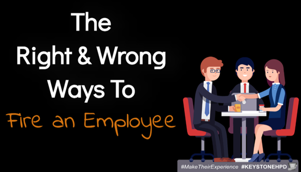 The Right & Wrong Ways to Fire an Employee