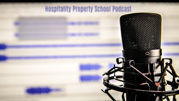 Hospitality Property School Podcast