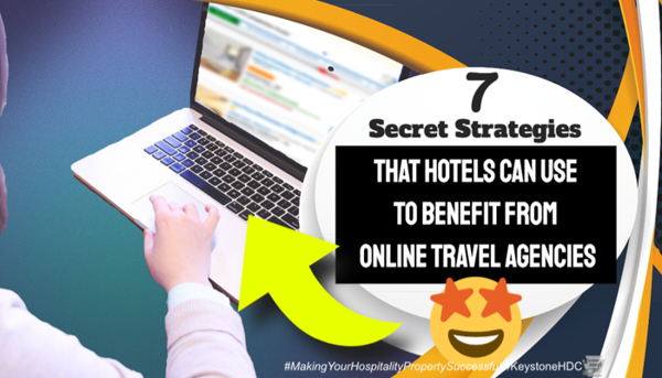 7 Secret Strategies That Hotels Can Use to Benefit from Online Travel Agencies