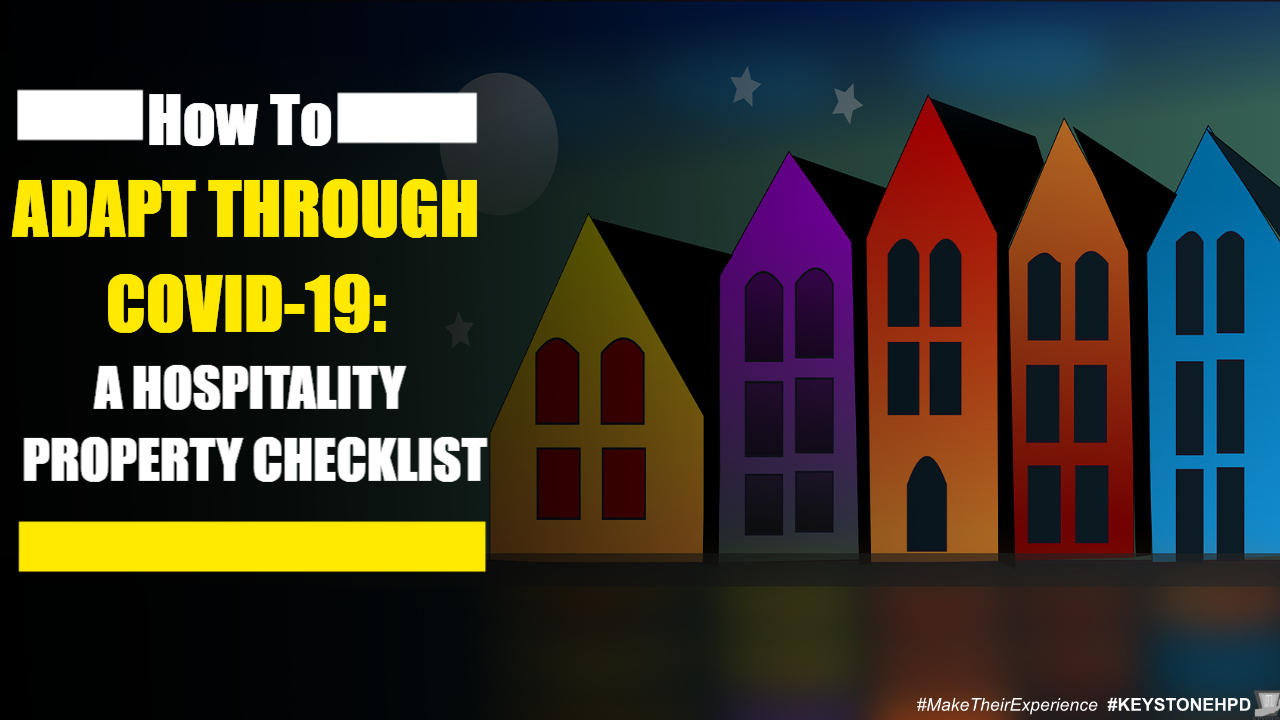How to Adapt through Covid-19: A Hospitality Property Checklist