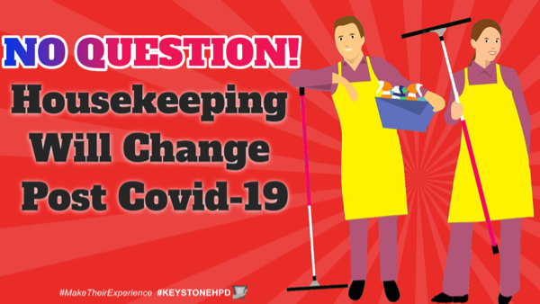 No Question - Housekeeping Will Change Post Covid-19