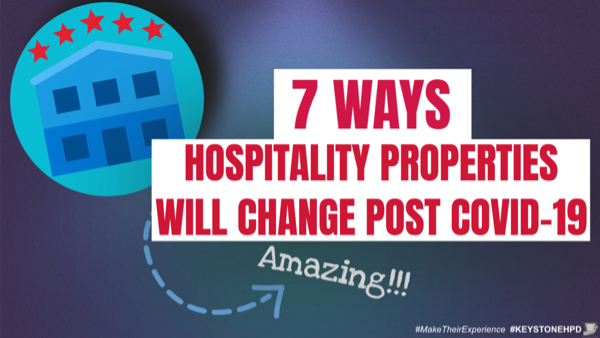 7 Ways Hospitality Properties Will Change Post Covid-19