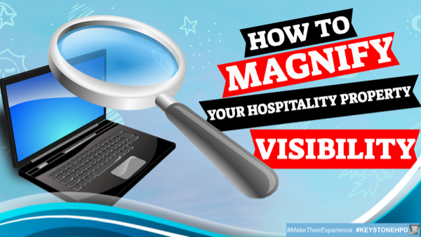 How to Magnify Your Hospitality Property's Visibility