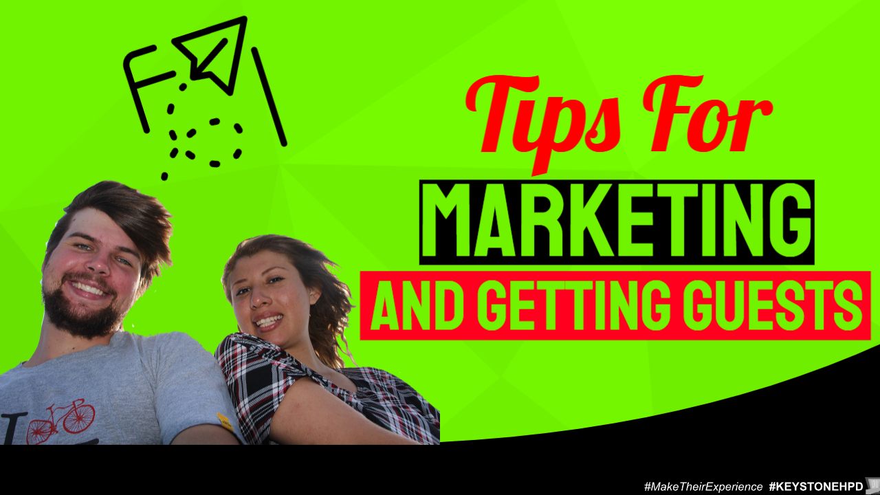 Tips for Marketing and Getting Guests